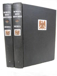 World's Best Histories: Mexico and the Life of the Conqueror Fernando Cortes. Two Volume Set