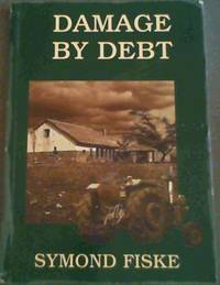 Damage by debt by  Symond Fiske - Paperback - 1st Edition - 1995 - from Chapter 1 Books and Biblio.com
