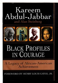 BLACK PROFILES IN COURAGE:  A Legacy of African American Achievement.