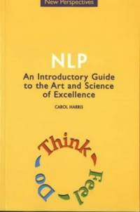 NLP: An Introductory Guide to the Art and Science of Excellence