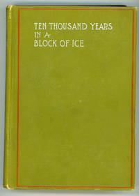 10,000 YEARS IN A BLOCK OF ICE. Translated From the French ... by John Paret