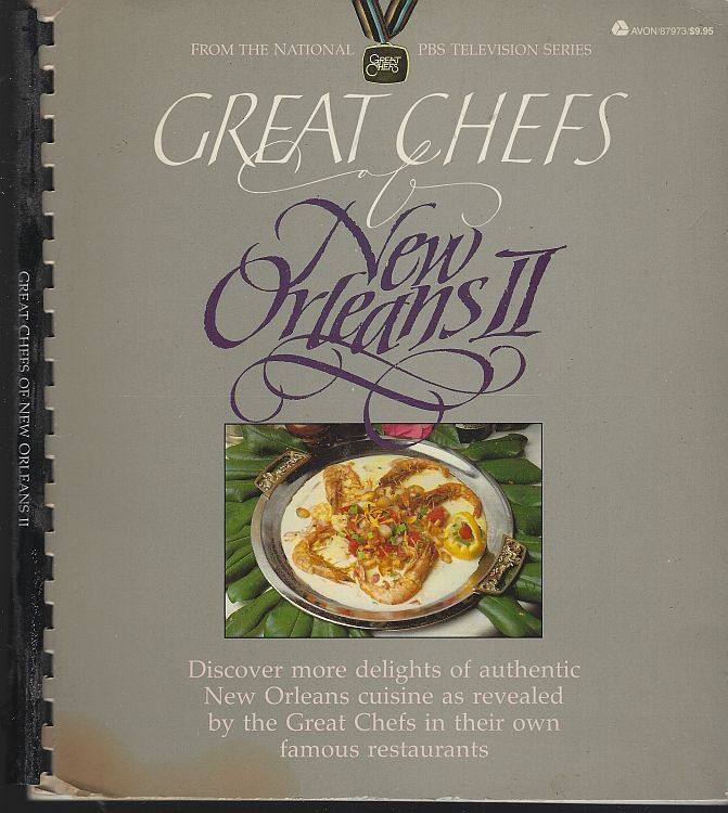 GREAT CHEFS OF NEW ORLEANS II Discover More Delights of Authentic New Orleans Cuisine As Revealed by the Great Chefs in Their Own Famous Restaurants, Tele-Record