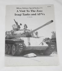 A Visit to the Zoo: Iraqi Tanks and Afvs (Military Ordnance Special #15)