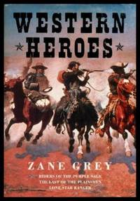 WESTERN HEROES: Riders of the Purple Sage; The Last of the Plainsmen; Lone Star Ranger
