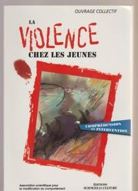 La violence chez les jeunes : Compréhension et intervention (actes du colloque, Château Champlain, octobre 1994)