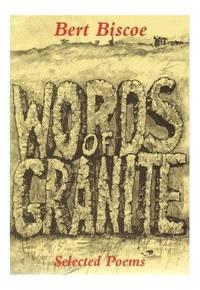 Words of Granite - Selected Poems by Bert Biscoe