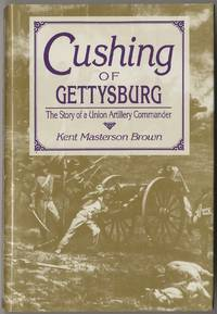 image of Cushing of Gettysburg: The Story of a Union Artillery Commander