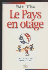Le pays en otage: Le financement de la dette publique (Collection Presses HEC)