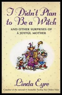 image of I DIDN'T PLAN TO BE A WITCH - and Other Joyful Surprises of a Joyful Mother