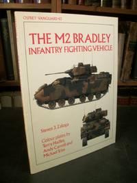 The M2 Bradley Infantry Fighting Vehicle