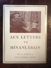 A.E' S Letters to Minanlabain With an Introduction By Lucy Kingsley Porter Hardcover