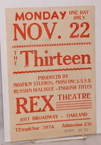 Monday, Nov. 22, One day only / The Thirteen / Produced by Mosfilm Studios, Moscow, USSR. Russian dialogue - English titles. Rex Theatre [handbill]