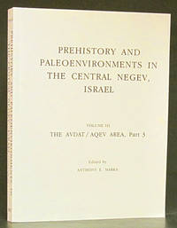Prehistory and Paleoenvironments in the Central Negev, Israel Volume III: The Avidat/Aqev Area, Part 3