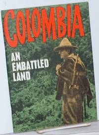 image of Colombia, an embattled land; a story told by its hero, the people