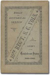 Rolls and Historical Sketch of the Tenth Regiment, So. Ca. Volunteers, in the Army of the Confederate States by  C.I. (Cornelius Irvine Walker) WALKER - Paperback - First Edition - 1881 - from Between the Covers- Rare Books, Inc. ABAA and Biblio.com