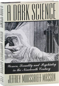 image of A Dark Science: Women, Sexuality, and Psychiatry in the Nineteenth Century