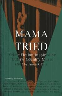 Mama Tried (Crime Fiction Inspired by Outlaw Country Music) (Volume 1)