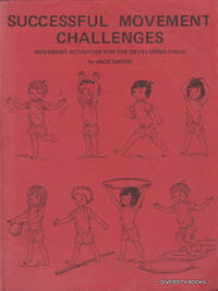 SUCCESSFUL MOVEMENT CHALLENGES: Movement Activities for the Developing Child