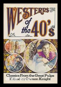 image of Westerns of the 40's : Classics from the Great Pulps / Edited by Damon Knight