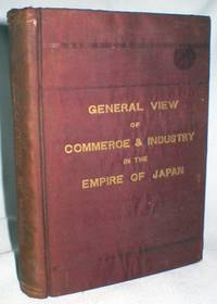 General View of Commerce & Industry in the Empire of Japan