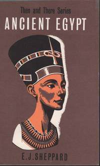 ANCIENT EGYPT. Then and There Series.