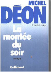 La montée du soir by Michel Déon - 1987 - from philippe arnaiz (SKU: 171795)