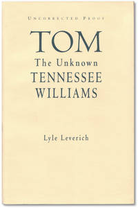 Tom: The Unknown Tennessee Williams.