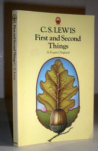 First and Second Things - Essays on Theology and Ethics