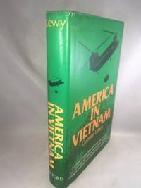 America in Vietnam: Illusion  Myth and Reality