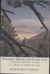 image of Mountain Islands and Desert Seas: A Natural History of the U.S.-Mexican Borderlands