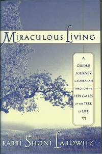 Miraculous Living: A Guided Journey Through the Ten Gates of the Tree of Life
