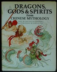 Dragons; Gods And Spirits From Chinese Mythology
