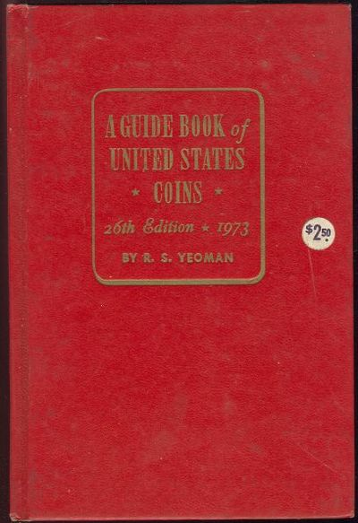 GUIDE BOOK OF UNITED STATES COINS The Red Book of United States Coins, Yeoman, R. S.