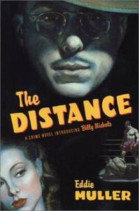 The Distance : A Crime Novel Introducing Billy Nichols