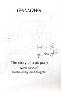 Gallowa. The Story of a Pit Pony. Signed copy