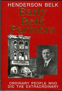 Early Belk Partners: Ordinary People Who Did The Extraordinary