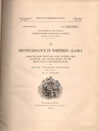 A Reconnaissance in Northern Alaska; Across the Rocky Mountains, Along Koyukuk, John, Anaktuvuk, and Colville rivers, and the Arctic Coast to Cape Lisburne, in 1901 [with notes by W. J. Peters][58th Congress, 2nd Session, HR Document No. 566, Professional Paper No. 20