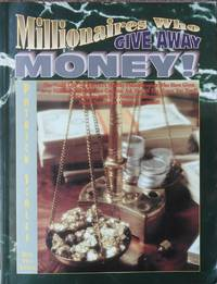 Millionaires Who Give Away Money
