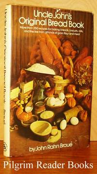 Uncle John's Original Bread Book, Recipes for Breads, Biscuits, Griddle  Cakes, Rolls, Crackers, Etc