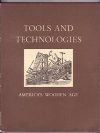 Tools and Technologies: America's Wooden Age
