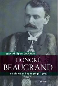 Honoré Beaugrand.  La plume et l'épée (1848-1906)