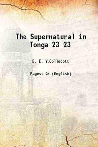 The Supernatural in Tonga Volume 23 1921 [Hardcover]