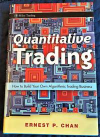image of Quantitative Trading, How to Build Your Own Algorithmic Trading Business
