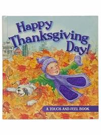 Happy Thanksgiving Day! (A Touch-and-Feel Book)