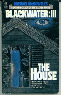 Blackwater : III The House
