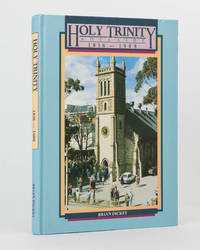 Holy Trinity, Adelaide, 1836-1988. The History of a City Church
