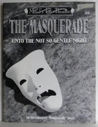 The Masquerade -Mind's Eye Theatre - Unto the Not so Gentle Night