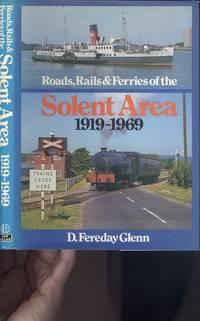 Roads, Rails & Ferries of the Solent Area, 1919-1969