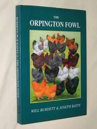 The Orpington Fowl by Will & Dr. Joseph Batty Burdett - First Edition - 1998 - from Bookbarrow and Biblio.com