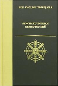 Senchaku Hongan Nembutsu Shu (A Collection of Passages on the Nembutsu Chosen in the Original...